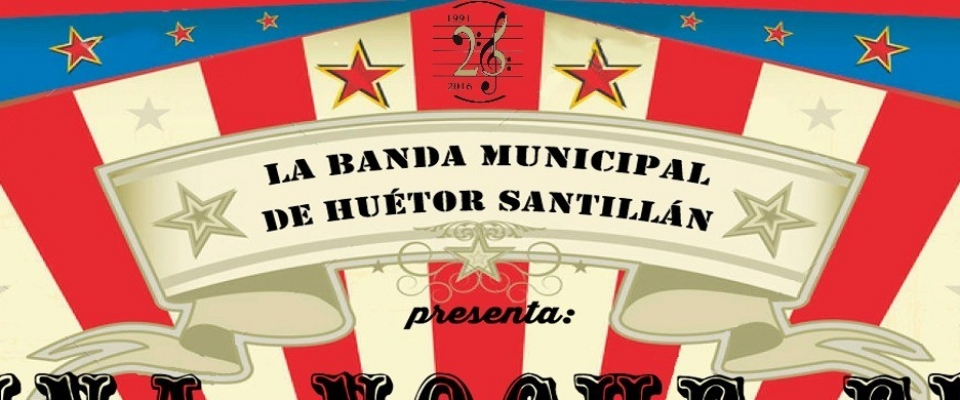 La Banda Municipal de Huétor Santillán presenta: Una noche en el circo