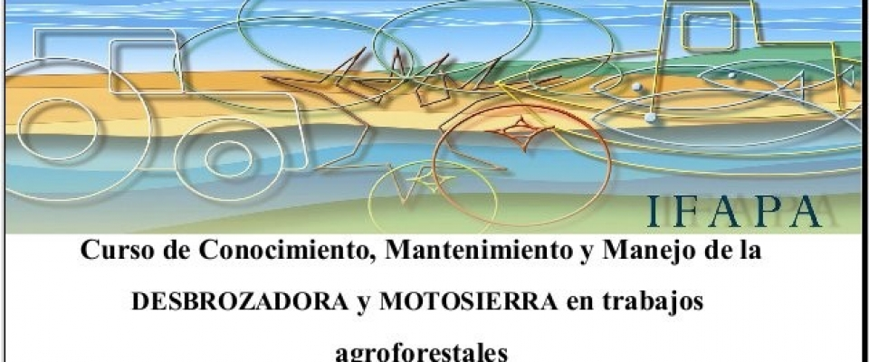 Curso de Conocimiento y Manejo de la DESBROZADORA y MOTOSIERRA