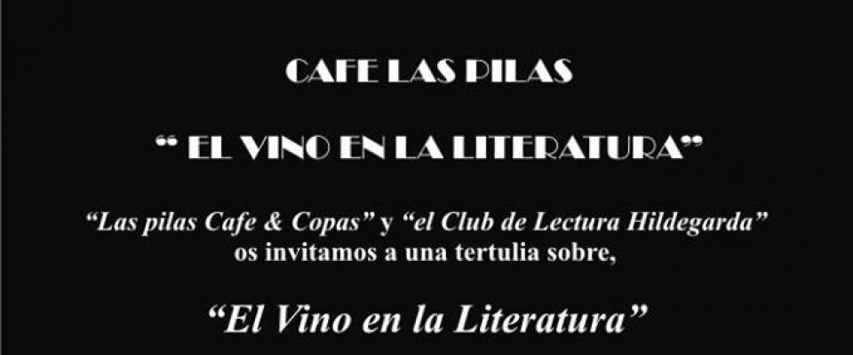 "Tertulia sobre ""El vino en la literatura"""